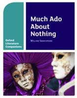 Oxford Literature Companions: Much Ado About Nothing - Oxford Literature Companions (Paperback)