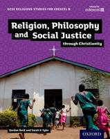 GCSE Religious Studies for Edexcel B: Religion, Philosophy and Social Justice through Christianity - GCSE Religious Studies for Edexcel B (Paperback)