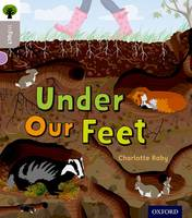 Oxford Reading Tree inFact: Oxford Level 1: Under Our Feet - Oxford Reading Tree inFact (Paperback)