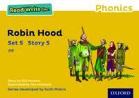 Read Write Inc. Phonics: Yellow Set 5 Storybook 5 Robin Hood - Read Write Inc. Phonics (Paperback)