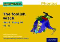 Read Write Inc. Phonics: Yellow Set 5 Storybook 10 The Foolish Witch - Read Write Inc. Phonics (Paperback)