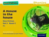 Read Write Inc. Phonics: Yellow Set 5 Non-fiction 5 A Mouse in the House - Read Write Inc. Phonics (Paperback)