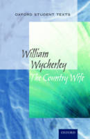 Oxford Student Texts: The Country Wife - Oxford Student Texts (Paperback)