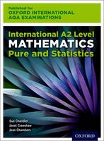 Oxford International AQA Examinations: International A2 Level Mathematics Pure and Statistics (Paperback)