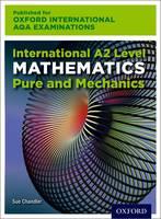 Oxford International AQA Examinations: International A2 Level Mathematics Pure and Mechanics (Paperback)
