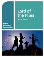 Oxford Literature Companions: Lord of the Flies - Oxford Literature Companions (Paperback)