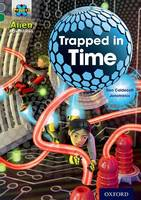 Project X Alien Adventures: Grey Book Band, Oxford Level 12: Trapped in Time