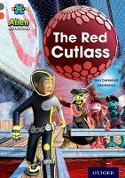 Project X Alien Adventures: Grey Book Band, Oxford Level 13: The Red Cutlass