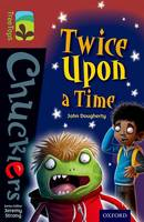 Oxford Reading Tree TreeTops Chucklers: Level 15: Twice Upon a Time - Oxford Reading Tree TreeTops Chucklers (Paperback)