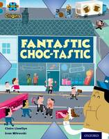 Project X Origins: Brown Book Band, Oxford Level 9: Chocolate: Fantastic Choc-tastic - Project X Origins (Paperback)
