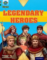 Project X Origins: Grey Book Band, Oxford Level 12: Myths and Legends: Tiger's Legendary Heroes - Project X Origins (Paperback)