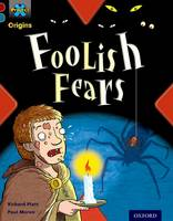 Project X Origins: Dark Red+ Book band, Oxford Level 19: Fears and Frights: Foolish Fears - Project X Origins (Paperback)