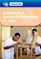 CXC Study Guide: Building and Furniture Technology for CSEC - CXC Study Guide