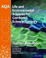 AQA GCSE Combined Science (Synergy): Life and Environmental Sciences Teacher Handbook (Paperback)