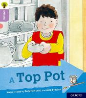 Oxford Reading Tree Explore with Biff, Chip and Kipper: Oxford Level 1+: A Top Pot - Oxford Reading Tree Explore with Biff, Chip and Kipper (Paperback)