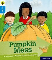 Oxford Reading Tree Explore with Biff, Chip and Kipper: Oxford Level 3: Pumpkin Mess - Oxford Reading Tree Explore with Biff, Chip and Kipper (Paperback)