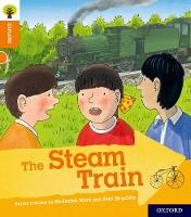 Oxford Reading Tree Explore with Biff, Chip and Kipper: Oxford Level 6: The Steam Train - Oxford Reading Tree Explore with Biff, Chip and Kipper (Paperback)