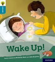Oxford Reading Tree Explore with Biff, Chip and Kipper: Oxford Level 9: Wake Up! - Oxford Reading Tree Explore with Biff, Chip and Kipper (Paperback)