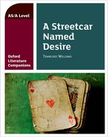Oxford Literature Companions: A Streetcar Named Desire - Oxford Literature Companions (Paperback)