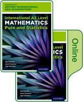 Oxford International AQA Examinations: International A2 Level Mathematics Pure and Statistics: Print and Online Textbook Pack