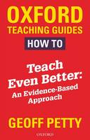 How to Teach Even Better: An Evidence-Based Approach (Paperback)