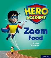 Hero Academy: Oxford Level 3, Yellow Book Band: Zoom Food - Hero Academy (Paperback)