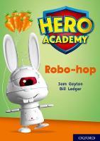Hero Academy: Oxford Level 11, Lime Book Band: Robo-hop - Hero Academy (Paperback)