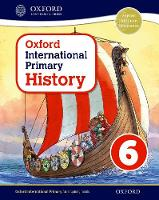 Oxford International Primary History: Student Book 6 - Oxford International Primary History (Paperback)