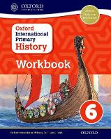 Oxford International Primary History: Workbook 6 - Oxford International Primary History (Paperback)