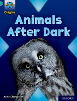 Project X Origins: Turquoise Book Band, Oxford Level 7: Animals After Dark - Project X Origins (Paperback)