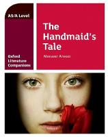 Oxford Literature Companions: The Handmaid's Tale - Oxford Literature Companions (Paperback)