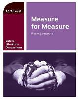 Oxford Literature Companions: Measure for Measure - Oxford Literature Companions (Paperback)