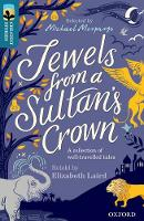Oxford Reading Tree TreeTops Greatest Stories: Oxford Level 19: Jewels from a Sultan's Crown - Oxford Reading Tree TreeTops Greatest Stories (Paperback)