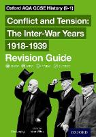 Oxford AQA GCSE History: Conflict and Tension: The Inter-War Years 1918-1939 Revision Guide (9-1)