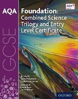 AQA GCSE Foundation: Combined Science Trilogy and Entry Level Certificate Student Book (Paperback)