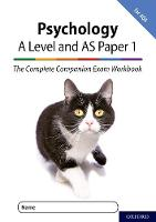 The Complete Companions for AQA Fourth Edition: 16-18: The Complete Companions: A Level Year 1 and AS Psychology: Paper 1 Exam Workbook for AQA