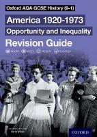 Oxford AQA GCSE History (9-1): America 1920-1973: Opportunity and Inequality Revision Guide - Oxford AQA GCSE History (9-1) (Paperback)