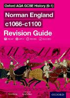 Oxford AQA GCSE History (9-1): Norman England c1066-c1100 Revision Guide - Oxford AQA GCSE History (9-1) (Paperback)