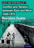 Oxford AQA GCSE History (9-1): Conflict and Tension between East and West 1945-1972 Revision Guide - Oxford AQA GCSE History (9-1) (Paperback)