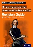 Oxford AQA GCSE History (9-1): Britain: Power and the People c1170-Present Day Revision Guide - Oxford AQA GCSE History (9-1) (Paperback)
