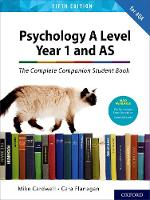 The Complete Companions for AQA A Level Psychology 5th Edition: 16-18: The Complete Companions: A Level Year 1 and AS Psychology Student Book 5th Edition