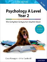 The Complete Companions for AQA A Level Psychology 5th Edition: 16-18: The Complete Companions: A Level Year 2 Psychology Student Book 5th Edition