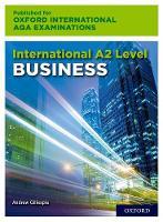 International A2 Level Business for Oxford International AQA Examination (Paperback)