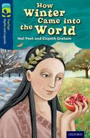Oxford Reading Tree TreeTops Myths and Legends: Level 14: How Winter Came Into The World - Oxford Reading Tree TreeTops Myths and Legends (Paperback)