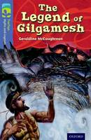 Oxford Reading Tree TreeTops Myths and Legends: Level 17: The Legend Of Gilgamesh - Oxford Reading Tree TreeTops Myths and Legends (Paperback)
