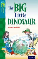 Oxford Reading Tree TreeTops Fiction: Level 9: The Big Little Dinosaur - Oxford Reading Tree TreeTops Fiction (Paperback)