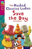 Oxford Reading Tree TreeTops Fiction: Level 10: The Masked Cleaning Ladies Save the Day - Oxford Reading Tree TreeTops Fiction (Paperback)