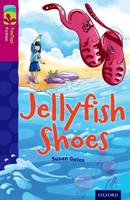 Oxford Reading Tree TreeTops Fiction: Level 10 More Pack A: Jellyfish Shoes - Oxford Reading Tree TreeTops Fiction (Paperback)
