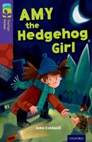 Oxford Reading Tree TreeTops Fiction: Level 11: Amy the Hedgehog Girl - Oxford Reading Tree TreeTops Fiction (Paperback)