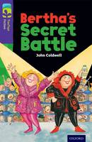Oxford Reading Tree TreeTops Fiction: Level 11: Bertha's Secret Battle - Oxford Reading Tree TreeTops Fiction (Paperback)